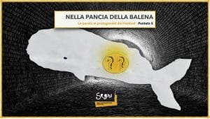 Nella pancia della Balena – Interviews to the protagonists of the Festival