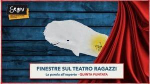 Finestre sul Teatro Ragazzi – La parola all'esperto