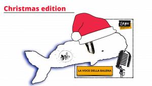 LA VOCE DELLA BALENA – Christmas edition