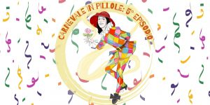 CARNEVALE IN PILLOLE – Episodio 5