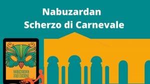 NABUZARDAN – Scherzo di Carnevale